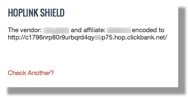 This image shows the encrypted HopLink generated by HopLink Shield. The heading at the top says 'HopLink Shield'. The HopLink is introduced with a sentence naming the vendor and affilate. Below the HopLink is a link labeled 'Check Another?' to create another encrypted HopLink.