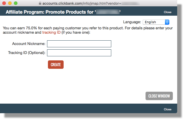This image shows the promotion page. Text at the top indicates that an affiliate can make a 75% commission for promoting the offer. The fields are Account Nickname and Tracking ID (Optional). There is a Create button in the center, beneath the fields, and a Close Window button at the bottom of the page.