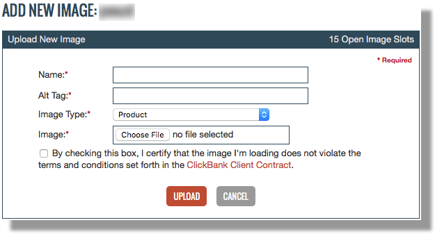This image shows the Add New Image page. There are fields for Name, Alt Tag, Image Type, and Image. All fields are required. There is a checkbox with the text 'By checking this box, I certify that the image I'm loading does not violate the terms and conditions set forth in the ClickBank Client Contract.' At the bottom are two buttons labeled Upload and Cancel.